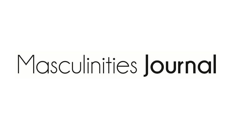 Call for Papers for 7th Issue Masculinities:  A Journal of Identity and Culture